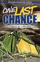 One Last Chance - Trapped by a Blowdown ebook by Ron Gamer
