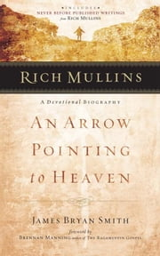 Rich Mullins ebook by James  Bryan Smith,Brennan Manning
