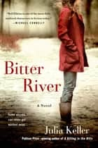 Bitter River ebook by Julia Keller