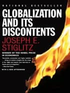 Globalization and Its Discontents ebook by Joseph E. Stiglitz