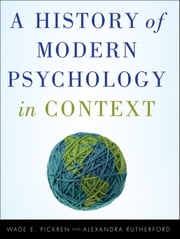 A History of Modern Psychology in Context ebook by Wade Pickren,Alexandra Rutherford