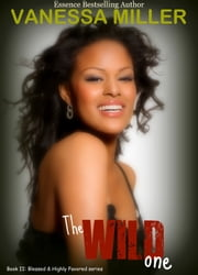 The Wild One (Blessed and Highly Favored Series - Book 2) ebook by Vanessa Miller