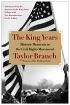 The King Years ebook by Taylor Branch