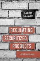 Regulating Securitized Products ebook by R. Saleuddin