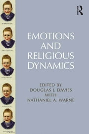 Emotions and Religious Dynamics ebook by Nathaniel A. Warne,Douglas J. Davies