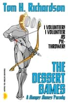 The Dessert Games - A Hunger Games Parody ebook by Tom H. Richardson