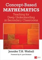 Concept-Based Mathematics ebook by Jennifer Wathall