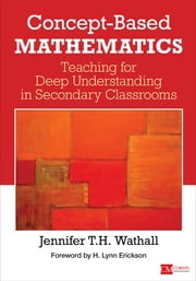 Concept-Based Mathematics - Teaching for Deep Understanding in Secondary Classrooms ebook by Jennifer Wathall