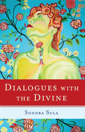 Dialogues with the Divine ebook by Sondra Sula