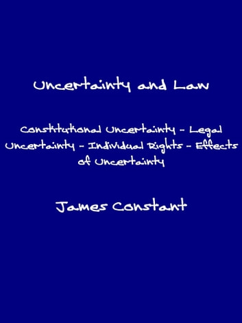 Uncertainty and Law ebook by James Constant