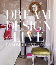 Dream Design Live ebook by Paloma Contreras