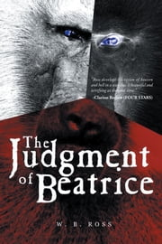 The Judgment of Beatrice ebook by W. B. Ross