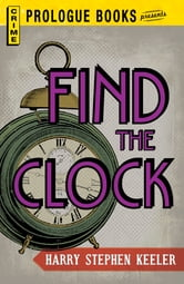 Find the Clock ebook by Harry Stephen Keeler