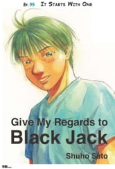 Give My Regards to Black Jack - Ep.35 It Starts With One (English version) ebook by Shuho Sato