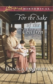 For the Sake of the Children ebook by Danica Favorite