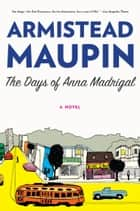 The Days of Anna Madrigal ebook by Armistead Maupin