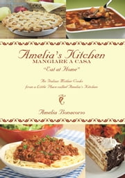 Amelia's Kitchen - Mangiare A Casa ebook by Amelia Bonacorso