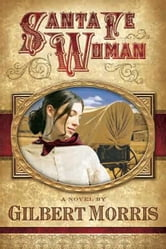 Santa Fe Woman: A Novel ebook by Gilbert Morris