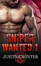Sniper Wanted - The Wanted Series, #4 ebook by Justine Winter