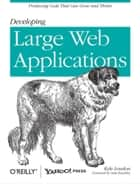 Developing Large Web Applications ebook by Kyle Loudon