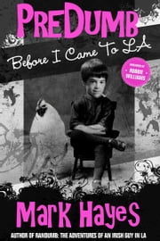 PreDumb: Before I Came To LA ebook by Mark Hayes