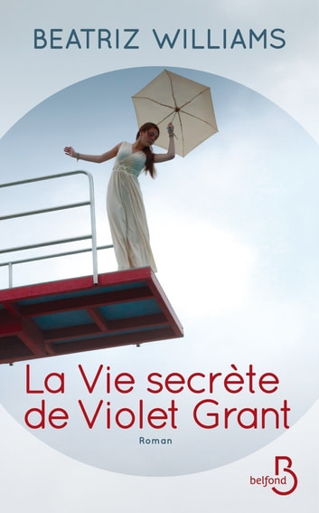 La vie secrète de Violet Grant ebook by Beatriz WILLIAMS