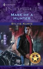 Mask of a Hunter ebook by Sylvie Kurtz