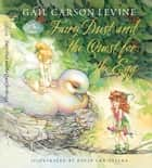 Fairy Dust and the Quest for the Egg ebook by Gail Carson Levine