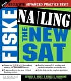 Fiske Nailing the New SAT ebook by Edward Fiske,Bruce Hammond
