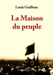 La Maison du peuple eBook par  Louis Guilloux