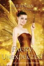 Faery Unexpected ebook by Deb Logan