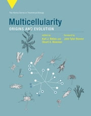 Multicellularity - Origins and Evolution ebook by Karl J. Niklas, Stuart A. Newman, John T. Bonner,...