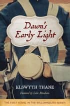 Dawn's Early Light ebook by Elswyth Thane, Leila Meacham