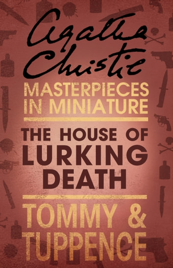 The House of Lurking Death: An Agatha Christie Short Story ebook by Agatha Christie