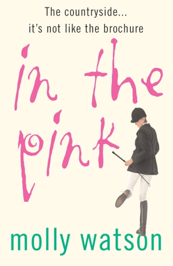In The Pink - A Rural Odyssey ebook by Molly Watson