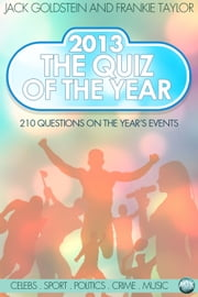 2013 - The Quiz of the Year ebook by Jack Goldstein