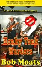 Honky Tonk Murders ebook by Bob Moats