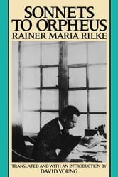 Sonnets to Orpheus ebook by Rainer Maria Rilke,David Young