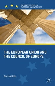 The European Union and the Council of Europe ebook by M. Kolb