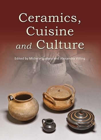 Ceramics cuisine and culture ebook by michela spataro ceramics cuisine and culture the archaeology and science of kitchen pottery in the ancient fandeluxe Images