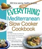 The Everything Mediterranean Slow Cooker Cookbook ebook by Brooke McLay,Launie Kettler