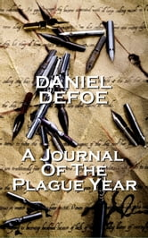 Daniel Defoe A Journal Of The Plague Year ebook by Daniel Defoe