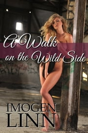 A Walk on the Wild Side (Rough roleplay gone wrong) ebook by Imogen Linn