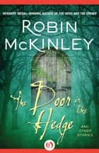 The Door in the Hedge ebook by Robin McKinley