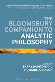 The Bloomsbury Companion to Analytic Philosophy ebook by Professor Barry Dainton,Professor Howard Robinson