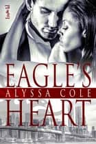 Eagle's Heart ebook by Alyssa Cole