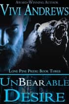 Unbearable Desire ebook by Vivi Andrews