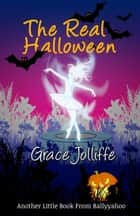 The Real Halloween ebook by Grace M. Jolliffe