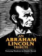 An Abraham Lincoln Tribute ebook by Charles Turzak,Bob Blaisdell,Bob Blaisdell,David A. Beronä