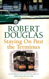 Staying On Past the Terminus ebook by Robert Douglas